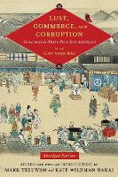 Lust, Commerce, and Corruption An Account of What I Have Seen and Heard, by an Edo Samurai by Fumiko Miyazaki, Anne Walthall
