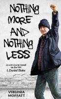 Nothing More and Nothing Less A Lent Course based on the film I, Daniel Blake by Virginia Moffatt