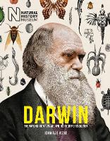 Darwin: The Man, his great voyage, and his Theory of Evoluti by Dr John van Wyhe