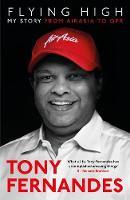 Flying High My Story: From AirAsia to QPR by Tony Fernandes