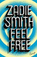 Feel Free Essays by Zadie Smith