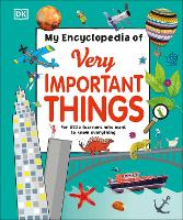 My Encyclopedia of Very Important Things For Little Learners Who Want to Know Everything by DK