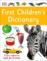 First Children's Dictionary A First Reference Book for Children by DK