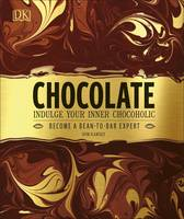 Chocolate Indulge Your Inner Chocoholic by Dom Ramsey