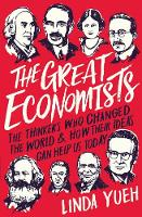The Great Economists How Their Ideas Can Help Us Today by Linda Yueh