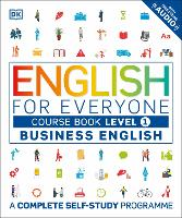 English for Everyone Business English Level 1 Course Book A Complete Self Study Programme by DK
