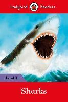 Sharks - Ladybird Readers Level 3 by Ladybird