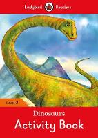Dinosaurs Activity Book - Ladybird Readers Level 2 by