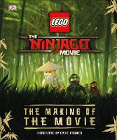 The LEGO (R) NINJAGO (R) Movie (TM) The Making of the Movie by DK