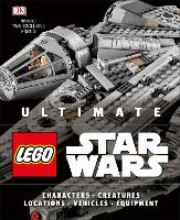 Ultimate LEGO Star Wars Includes exclusive prints by DK