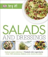 Salads and Dressings Over 100 Delicious Dishes, Jars, Bowls & Sides by DK