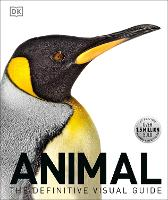 Animal The Definitive Visual Guide, 3rd Edition by DK
