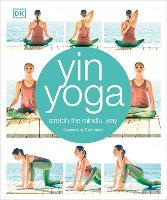 Yin Yoga Stretch the mindful way by Kassandra Reinhardt