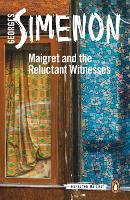 Maigret and the Reluctant Witnesses Inspector Maigret #53 by Georges Simenon