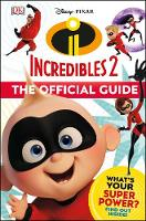 Disney Pixar The Incredibles 2 The Official Guide by DK