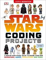 Star Wars Coding Projects by Jon Woodcock, Kiki Prottsman