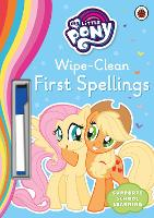 My Little Pony - Wipe-Clean First Spellings by
