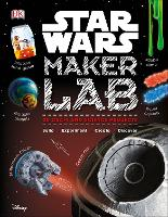 Star Wars Maker Lab 20 Galactic Science Projects by Liz Lee Heinecke, Cole Horton