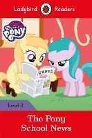 My Little Pony: The Pony School News - Ladybird Readers Level 3 by