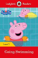 Peppa Pig Going Swimming - Ladybird Readers Level 1 by