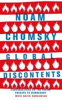 Global Discontents Conversations on the Rising Threats to Democracy by Noam Chomsky, David Barsamian