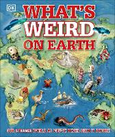 What's Weird on Earth by DK