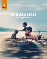 Rough Guides You Are Here A Travel Photobook by Rough Guides