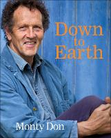 Down to Earth Gardening Wisdom by Monty Don