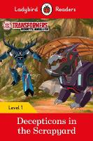 Transformers: Decepticons in the Scrapyard- Ladybird Readers Level 1 by