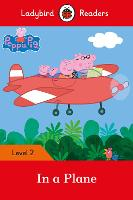 Peppa Pig: In a Plane - Ladybird Readers Level 2 by