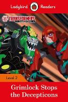 Transformers: Grimlock Stops the Decepticons - Ladybird Readers Level 2 by