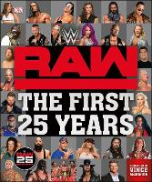 WWE RAW The First 25 Years by Dean Miller, Jake Black, Jonathan Hill, Vince McMahon