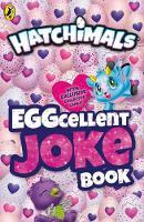 HATCHIMALS: EGGcellent Joke Book by Hatchimals