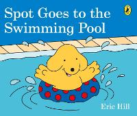 Spot Goes to the Swimming Pool by Eric Hill