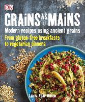 Grains As Mains by Laura Agar Wilson