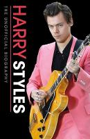 Harry Styles Unofficial Biography by