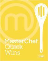 MasterChef Quick Wins by MasterChef