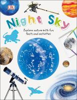 Night Sky Explore Nature with Fun Facts and Activities by DK