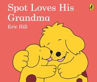 Spot Loves His Grandma by Eric Hill