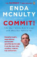 Commit! Make Your Mind and Body Stronger and Unlock Your Full Potential by Enda McNulty