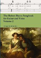 The Robert Burns Songbook for Guitar and Voice Volume 2 by Adrian Allan