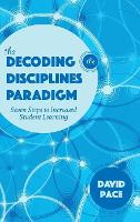 The Decoding the Disciplines Paradigm Seven Steps to Increased Student Learning by David Pace