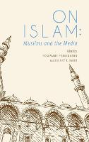 On Islam Muslims and the Media by Rosemary Pennington