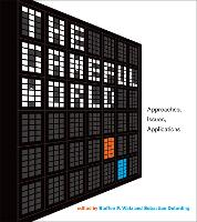 The Gameful World Approaches, Issues, Applications by Steffen P. (Professor, Curtin University) Walz