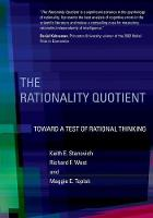 The Rationality Quotient Toward a Test of Rational Thinking by Keith E. (University of Toronto) Stanovich, Richard F. (James Madison University) West, Maggie E. (York University) Toplak
