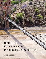 Building and Interpreting Possession Sentences by Neil (Assistant Professor, Boston University) Myler