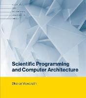 Scientific Programming and Computer Architecture by Divakar (Professor of Mathematics, University of Michigan, Ann Arbor) Viswanath