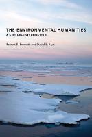 The Environmental Humanities A Critical Introduction by Robert S. Emmett, David E. Nye