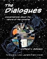 The Dialogues Conversations about the Nature of the Universe by Clifford V. (Professor of Physics, University of Southern California) Johnson, Frank (Herman Feshbach Professor of Phy Wilczek