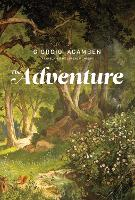 The Adventure by Giorgio (Accademia di Architettura di Mendrisio) Agamben